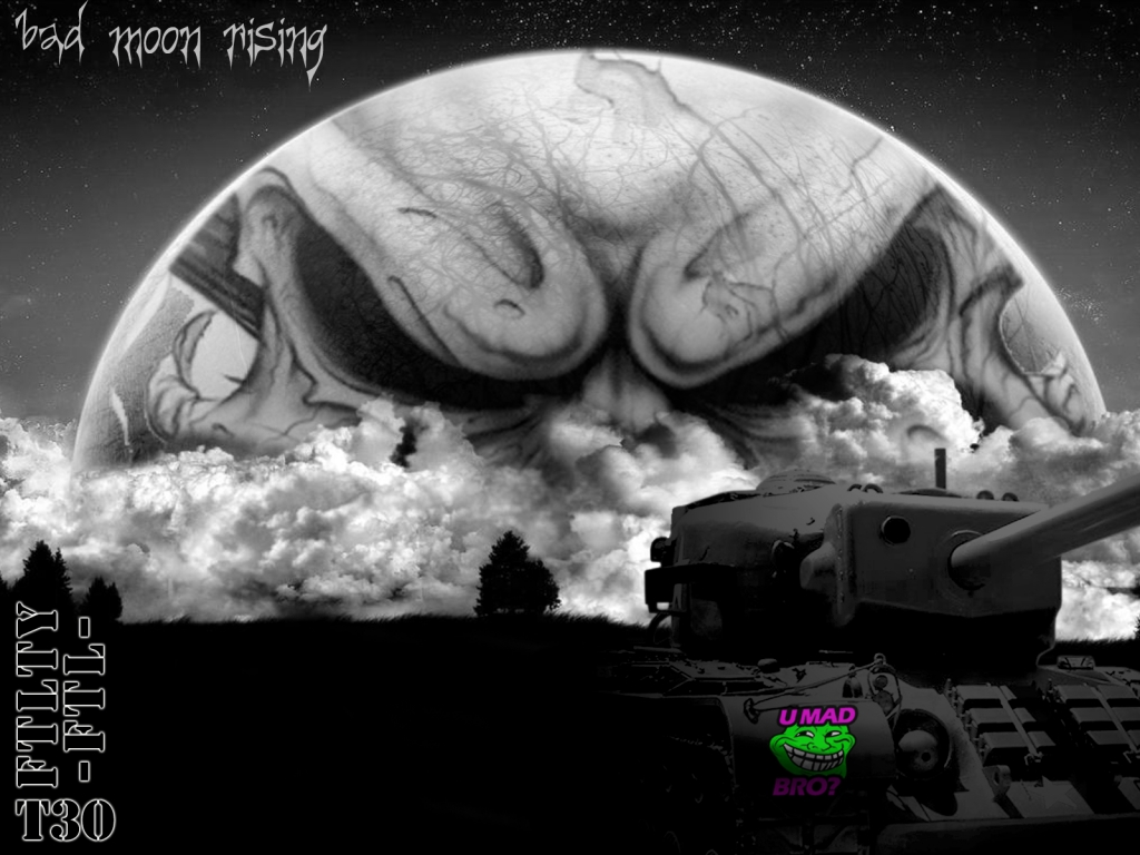 bad-moon-rising-T30-TANK-FTLTY-FATALITY-